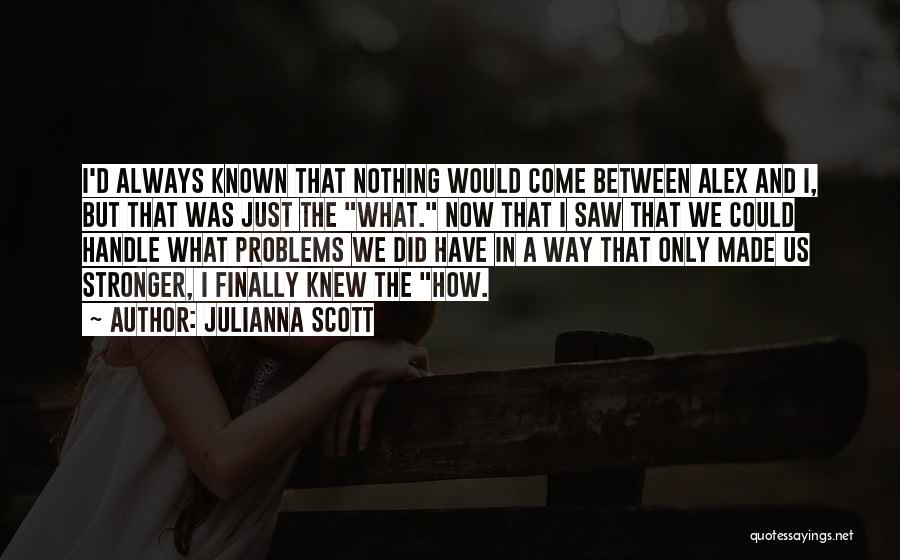 Now And Forever Quotes By Julianna Scott