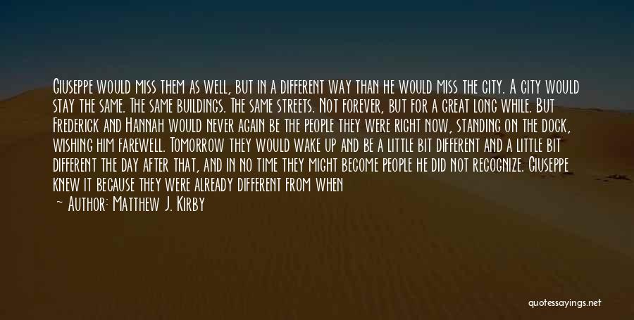 Now And Forever Quotes By Matthew J. Kirby