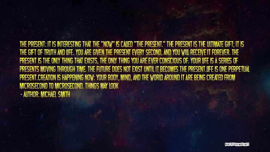 Now And Forever Quotes By Michael Smith
