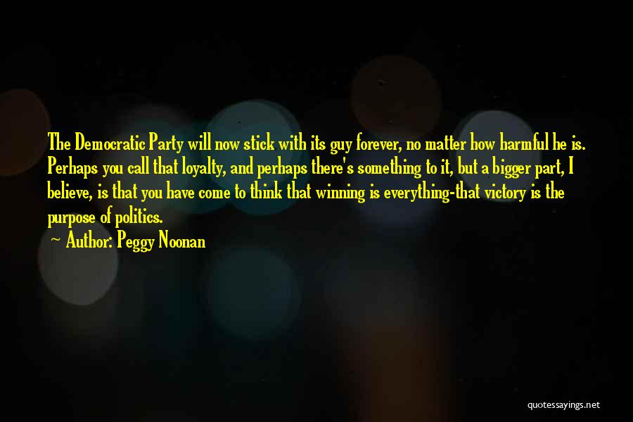 Now And Forever Quotes By Peggy Noonan