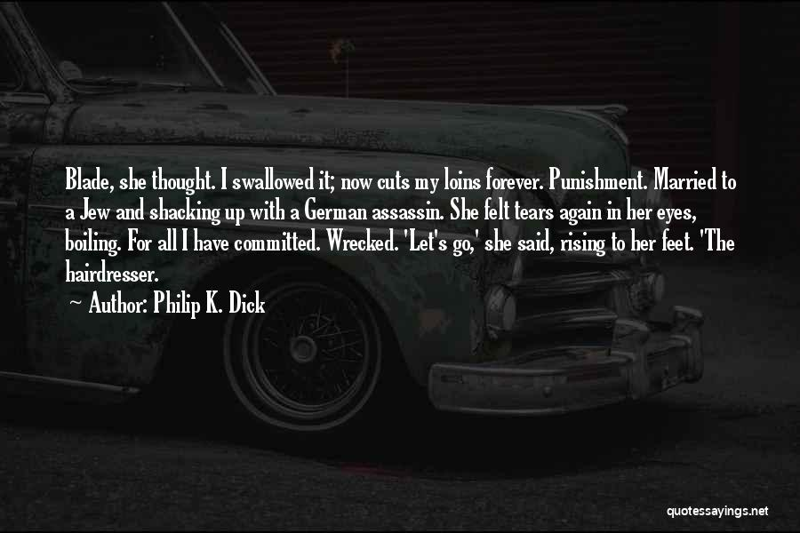 Now And Forever Quotes By Philip K. Dick