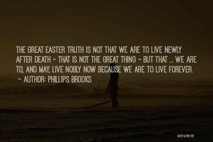 Now And Forever Quotes By Phillips Brooks