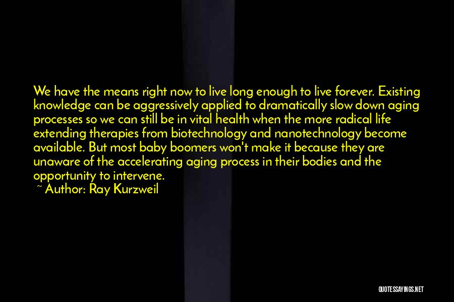 Now And Forever Quotes By Ray Kurzweil