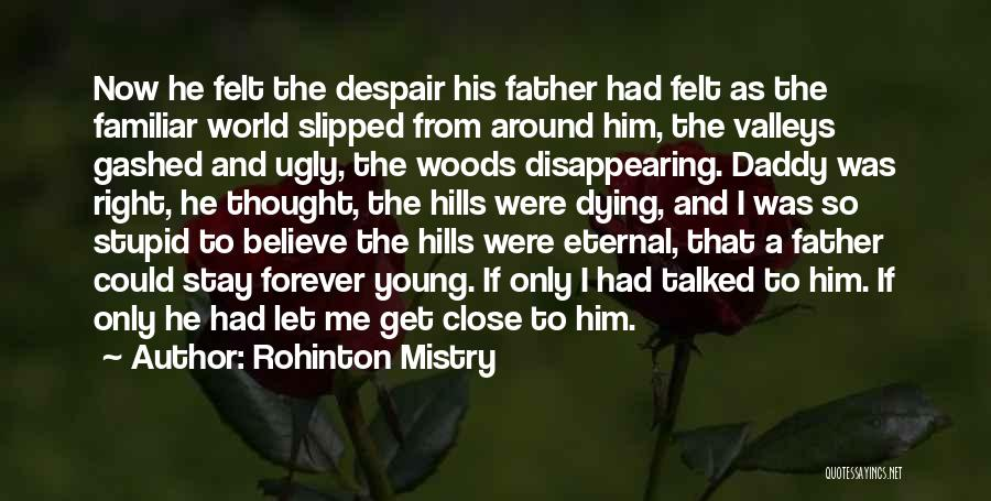 Now And Forever Quotes By Rohinton Mistry