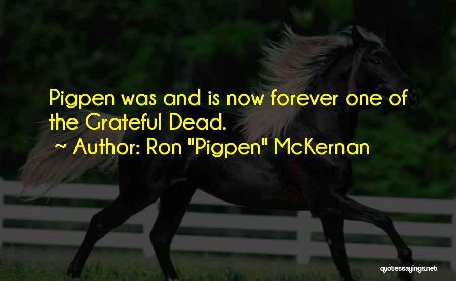 Now And Forever Quotes By Ron