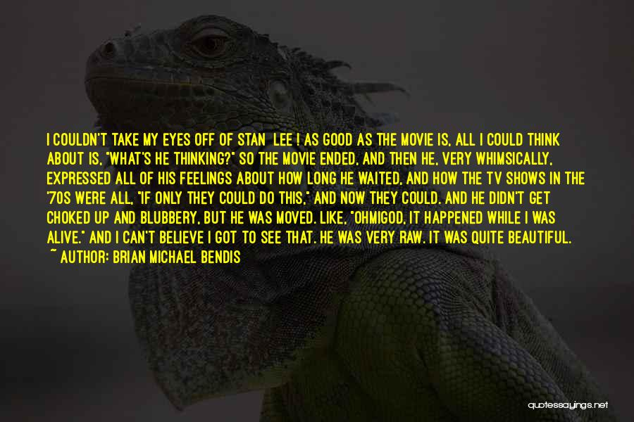 Now And Then Movie Quotes By Brian Michael Bendis