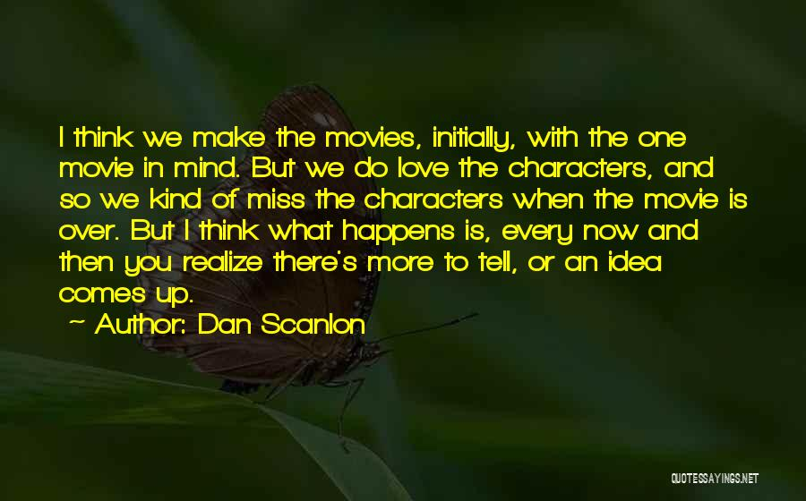 Now And Then Movie Quotes By Dan Scanlon