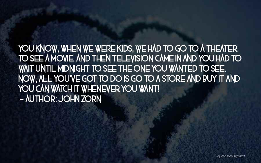 Now And Then Movie Quotes By John Zorn