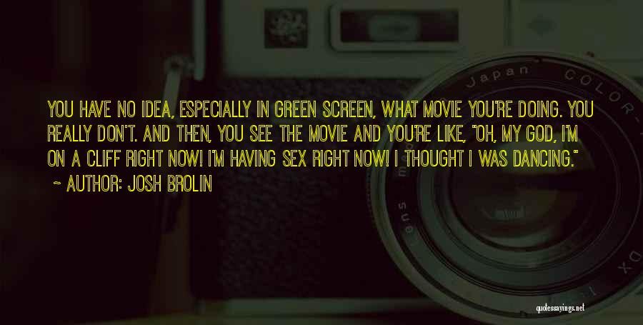 Now And Then Movie Quotes By Josh Brolin