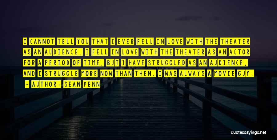 Now And Then Movie Quotes By Sean Penn