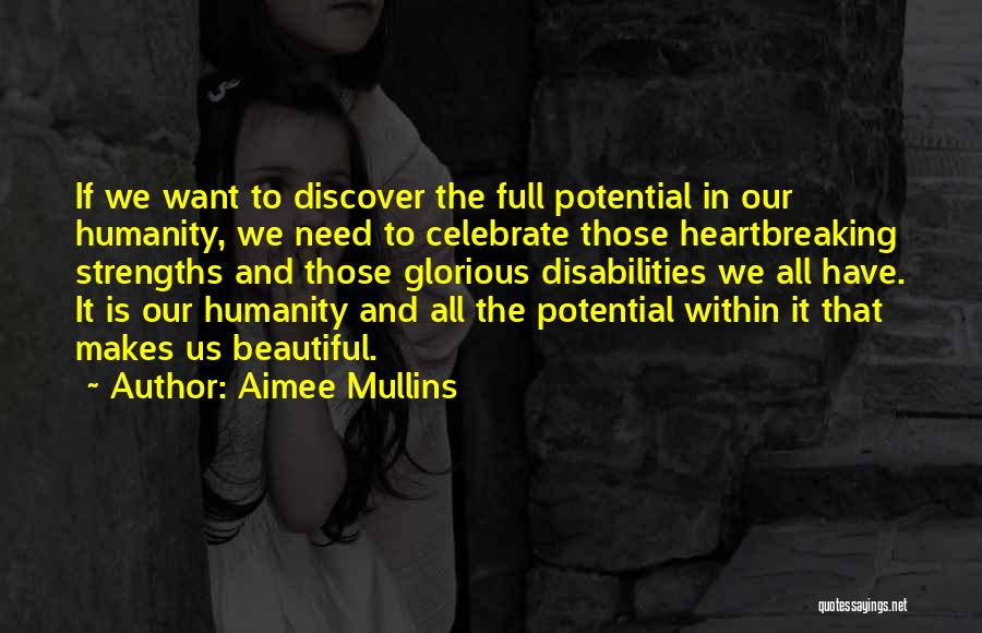 Now Discover Your Strengths Quotes By Aimee Mullins