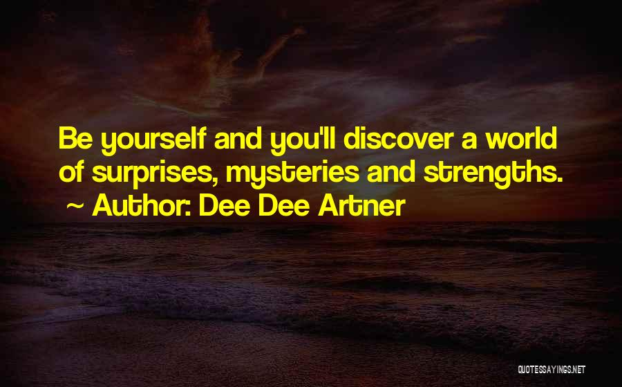 Now Discover Your Strengths Quotes By Dee Dee Artner