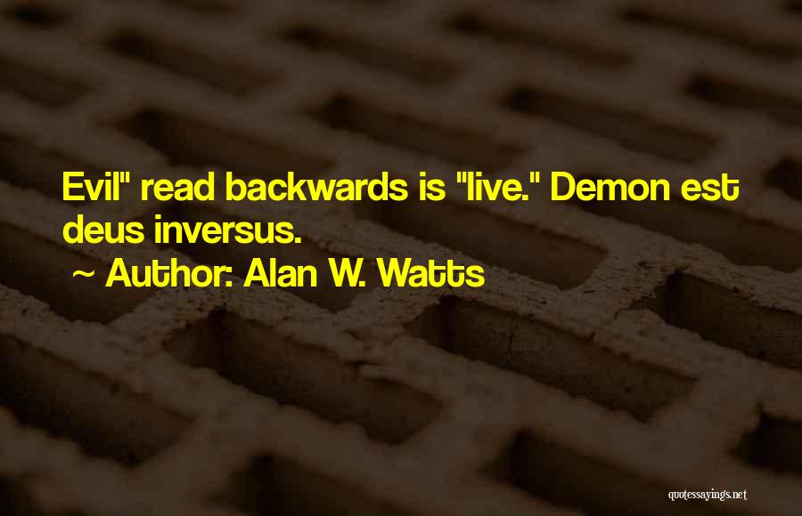 Now Read It Backwards Quotes By Alan W. Watts