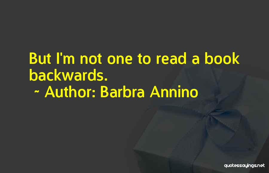Now Read It Backwards Quotes By Barbra Annino