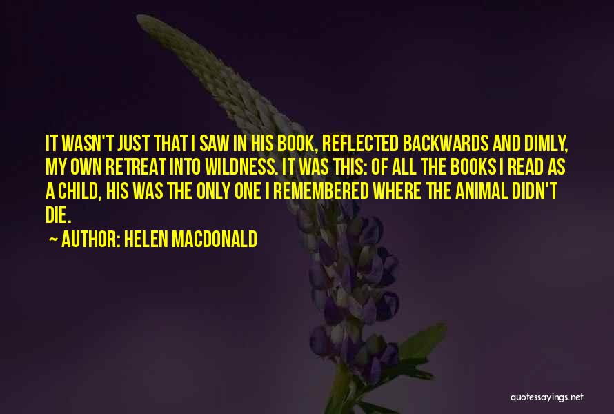 Now Read It Backwards Quotes By Helen Macdonald