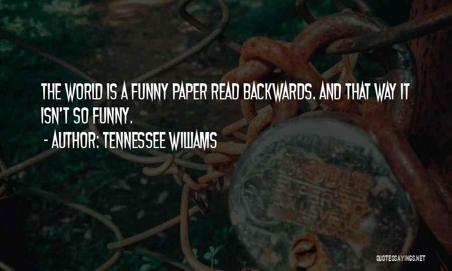 Now Read It Backwards Quotes By Tennessee Williams