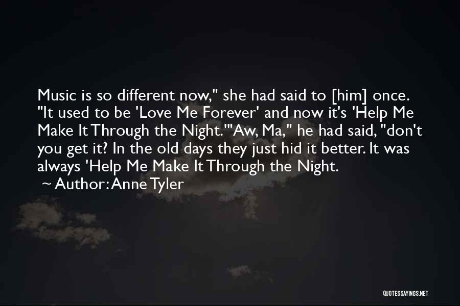 Now You Don't Love Me Quotes By Anne Tyler