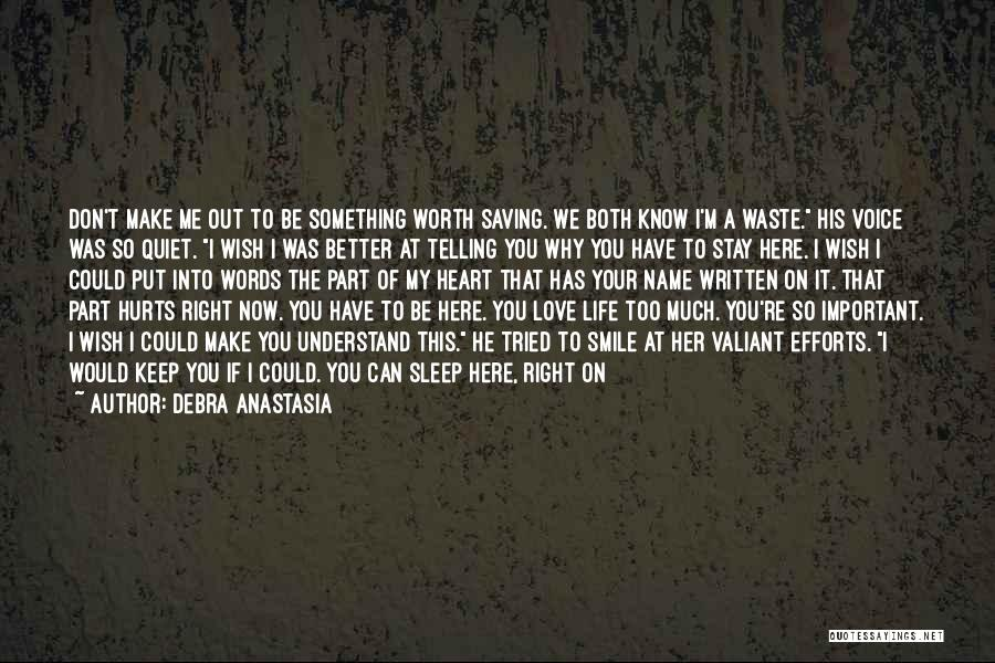 Now You Don't Love Me Quotes By Debra Anastasia