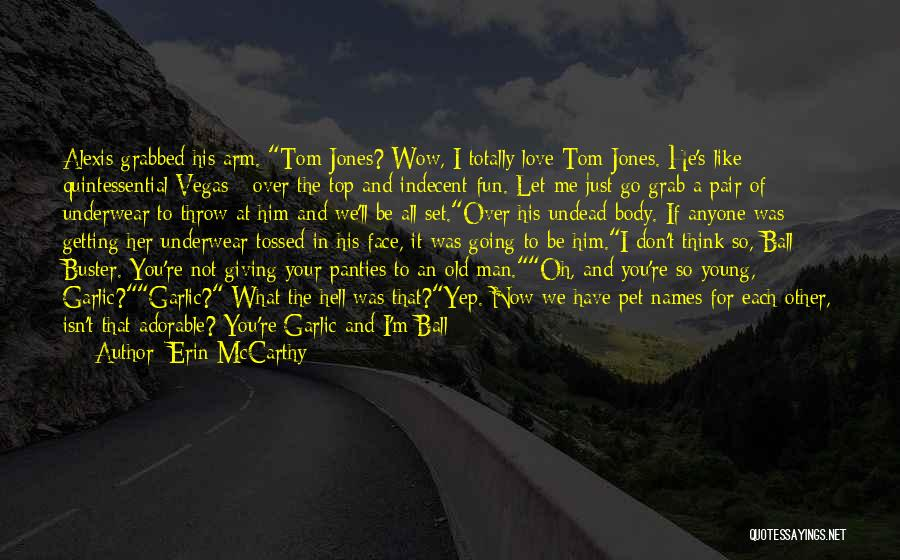 Now You Don't Love Me Quotes By Erin McCarthy