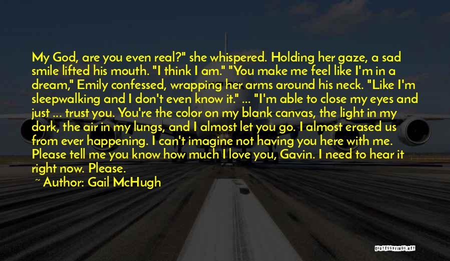 Now You Don't Love Me Quotes By Gail McHugh