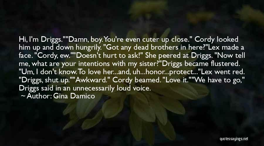 Now You Don't Love Me Quotes By Gina Damico