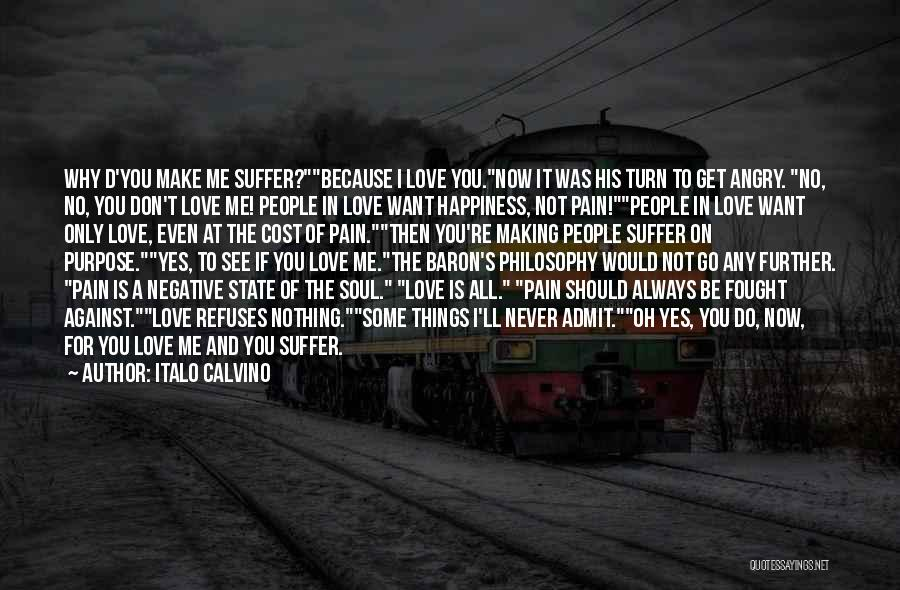 Now You Don't Love Me Quotes By Italo Calvino