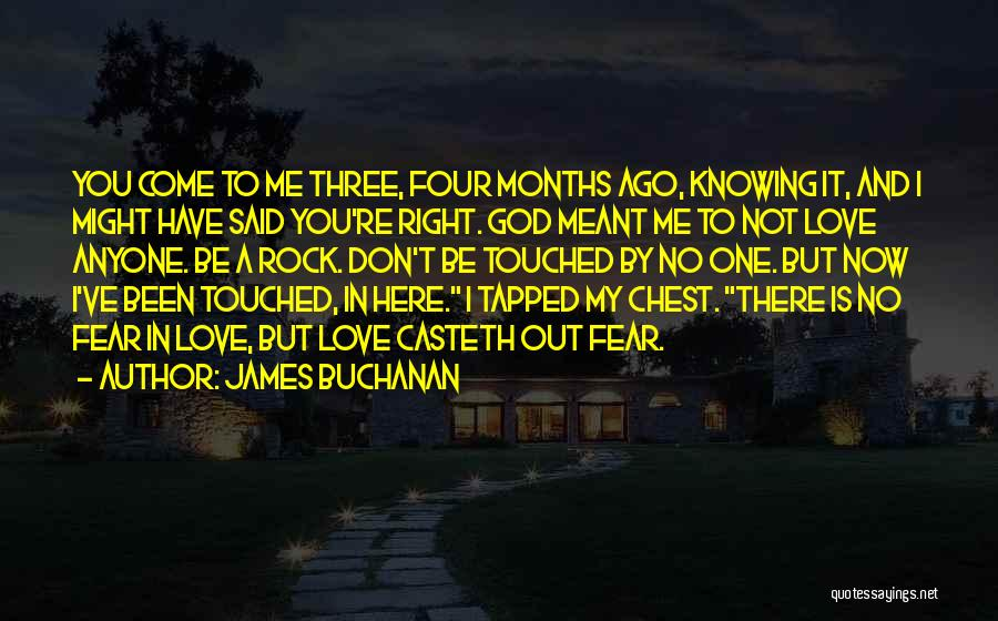 Now You Don't Love Me Quotes By James Buchanan