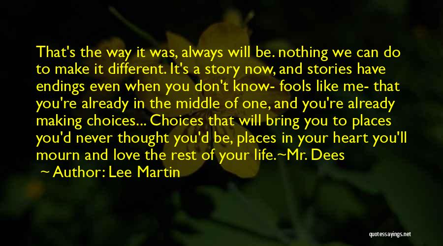 Now You Don't Love Me Quotes By Lee Martin