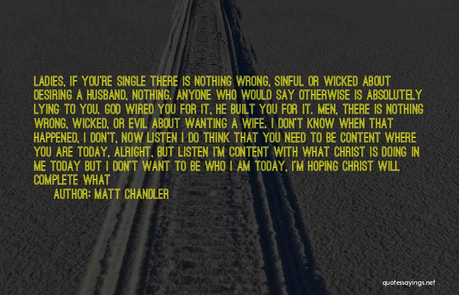 Now You Don't Love Me Quotes By Matt Chandler