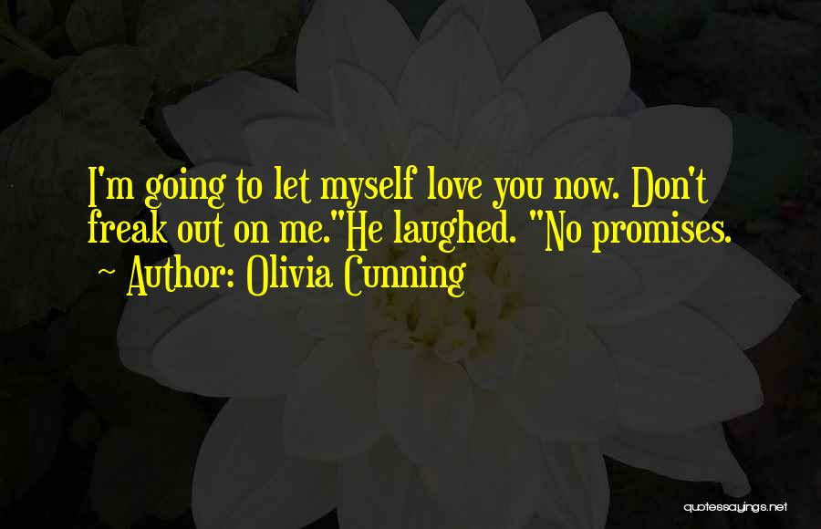 Now You Don't Love Me Quotes By Olivia Cunning