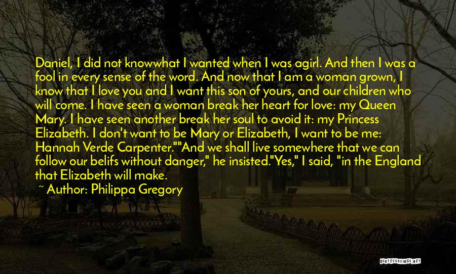 Now You Don't Love Me Quotes By Philippa Gregory