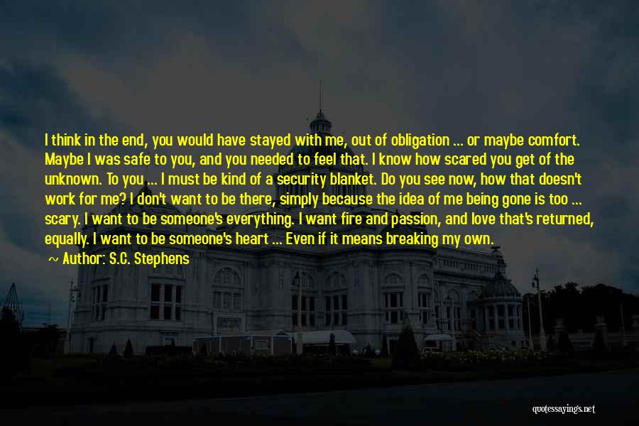 Now You Don't Love Me Quotes By S.C. Stephens