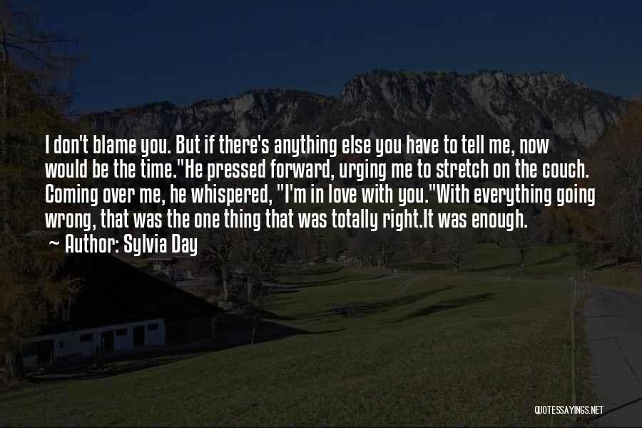 Now You Don't Love Me Quotes By Sylvia Day