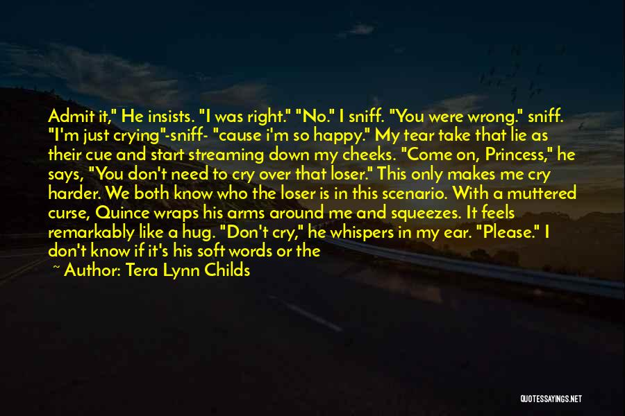 Now You Don't Love Me Quotes By Tera Lynn Childs
