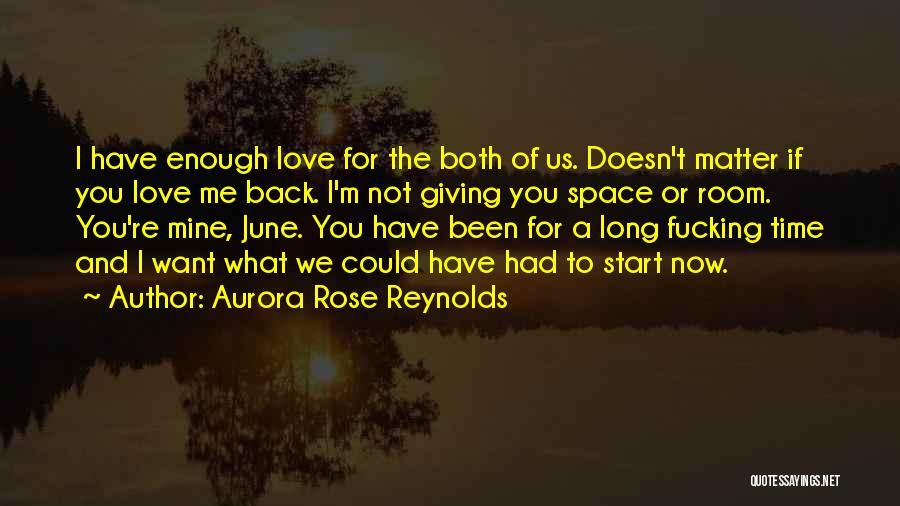 Now You Love Me Quotes By Aurora Rose Reynolds