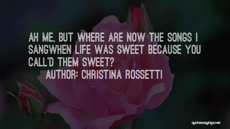 Now You Love Me Quotes By Christina Rossetti