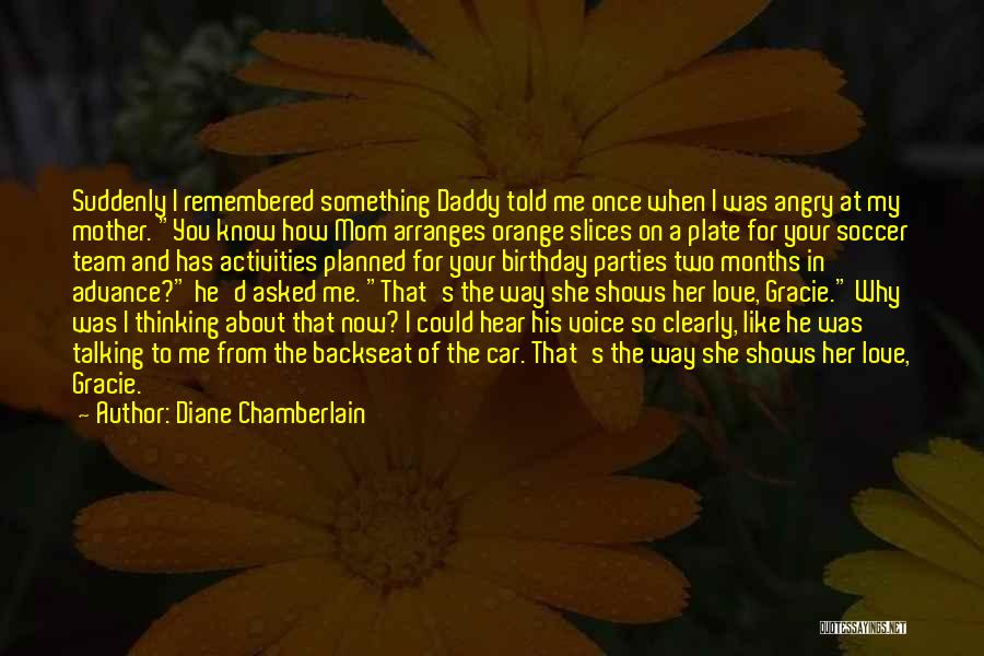 Now You Love Me Quotes By Diane Chamberlain