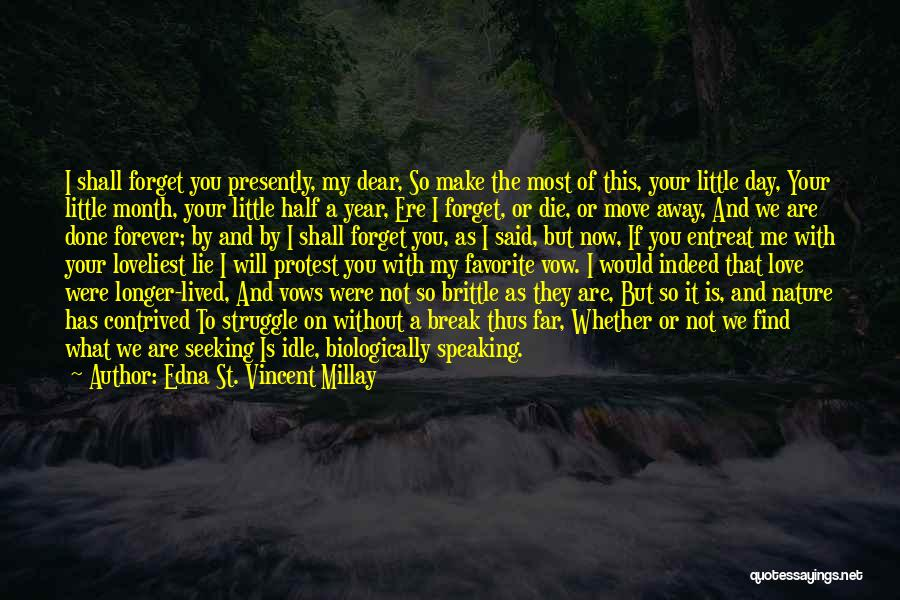 Now You Love Me Quotes By Edna St. Vincent Millay