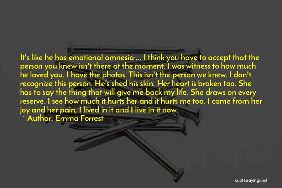 Now You Love Me Quotes By Emma Forrest