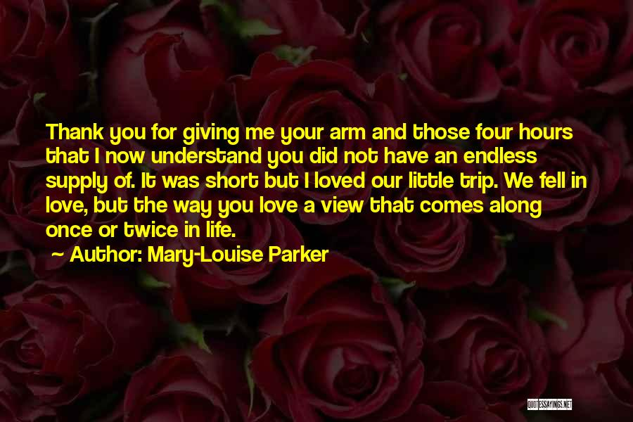 Now You Love Me Quotes By Mary-Louise Parker