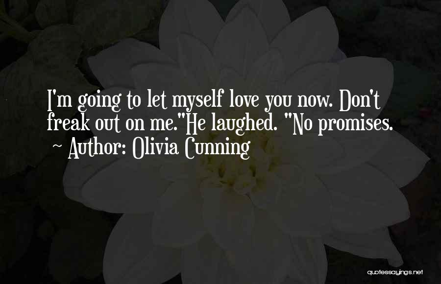 Now You Love Me Quotes By Olivia Cunning