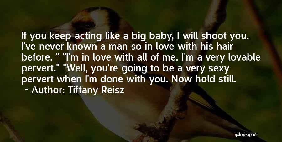 Now You Love Me Quotes By Tiffany Reisz
