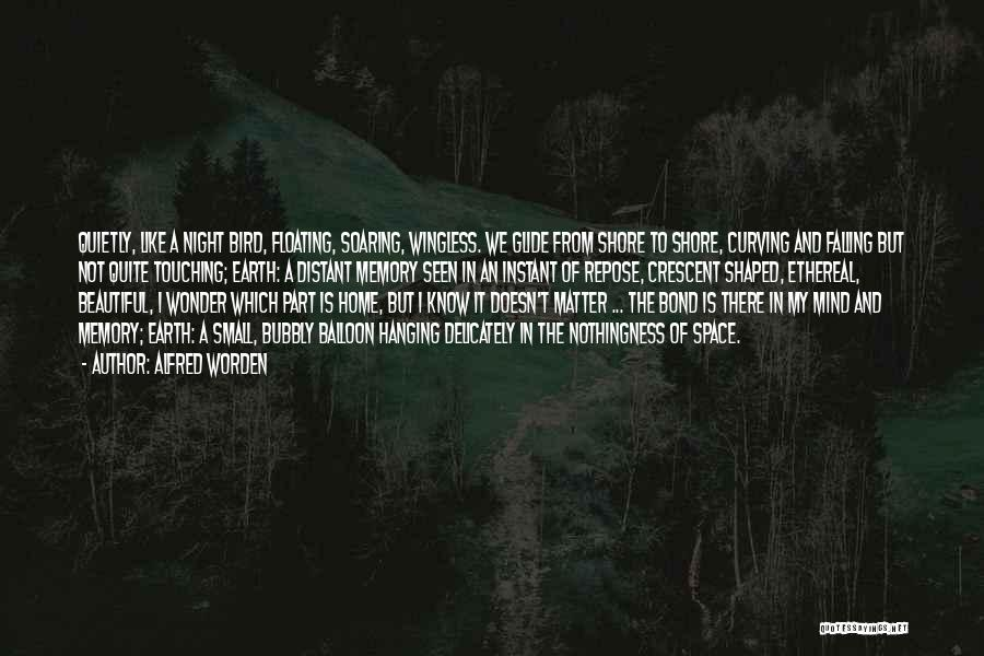 Nowhere Like Home Quotes By Alfred Worden