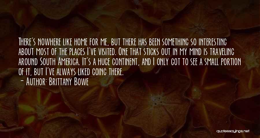 Nowhere Like Home Quotes By Brittany Bowe
