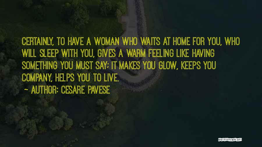 Nowhere Like Home Quotes By Cesare Pavese