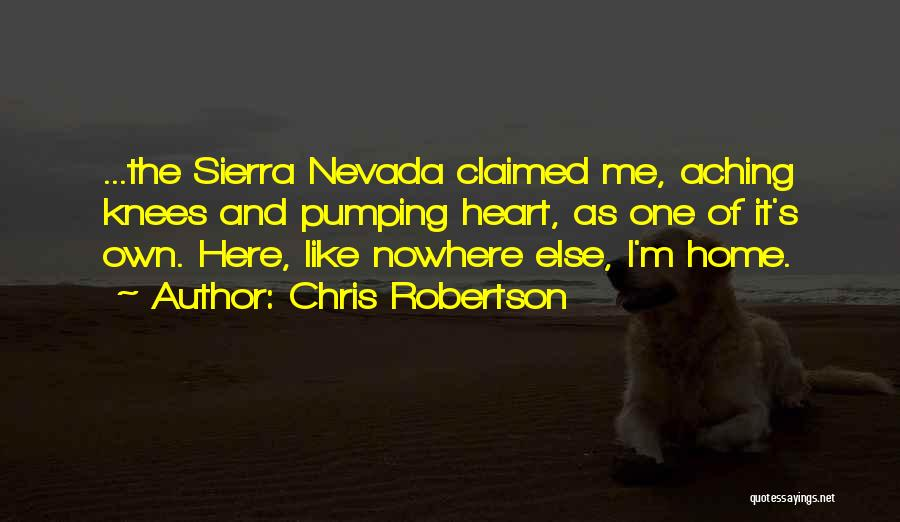 Nowhere Like Home Quotes By Chris Robertson