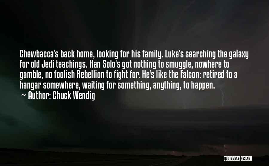 Nowhere Like Home Quotes By Chuck Wendig