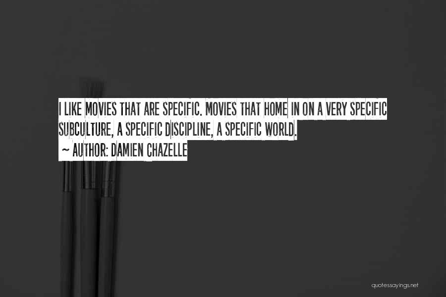 Nowhere Like Home Quotes By Damien Chazelle