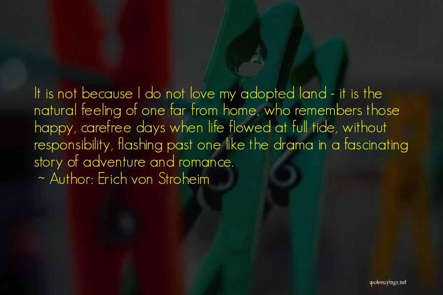 Nowhere Like Home Quotes By Erich Von Stroheim