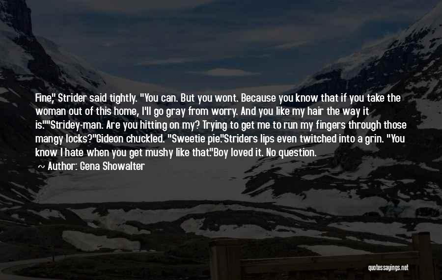 Nowhere Like Home Quotes By Gena Showalter